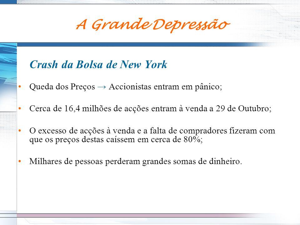 Crash da Bolsa de New York Queda dos Preços Accionistas entram em pânico; Cerca de 16,4 milhões de acções entram à venda a 29 de Outubro; O excesso de