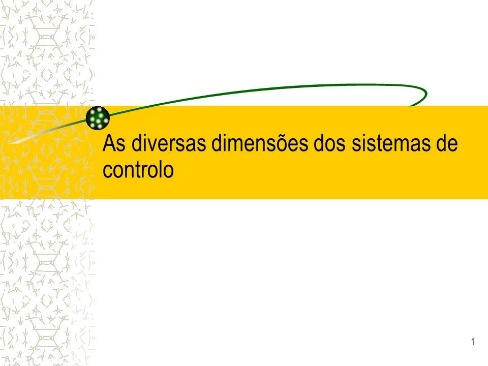 1 As diversas dimensões dos sistemas de controlo