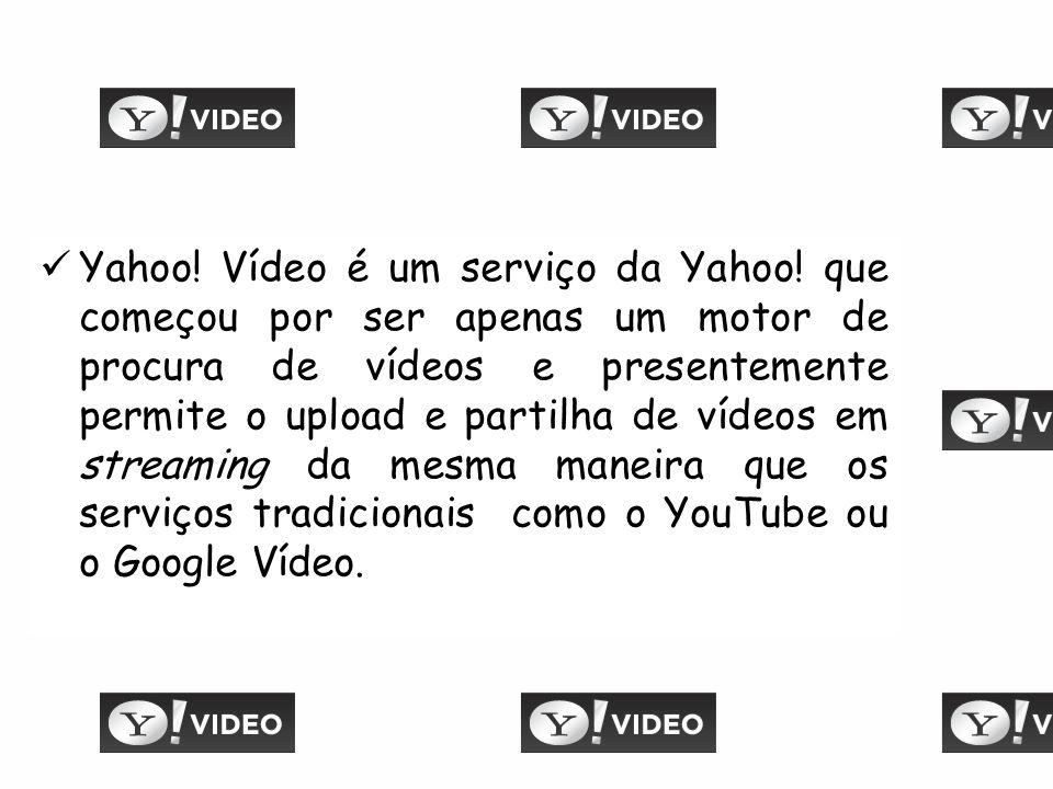 Yahoo. Vídeo é um serviço da Yahoo.