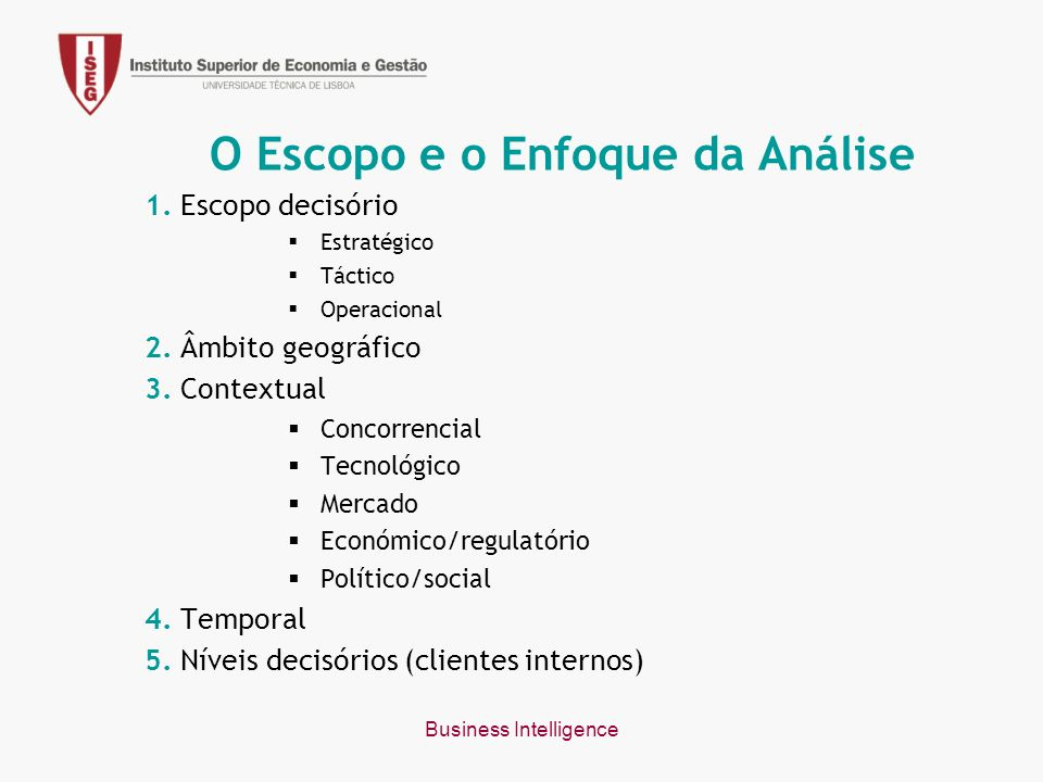 Business Intelligence O Escopo e o Enfoque da Análise 1.