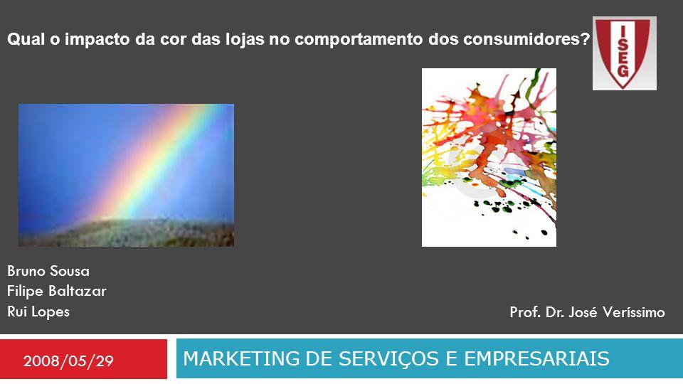 Bruno Sousa Filipe Baltazar Rui Lopes MARKETING DE SERVIÇOS E EMPRESARIAIS Prof. Dr. José Veríssimo 2008/05/29 Qual o impacto da cor das lojas no comp