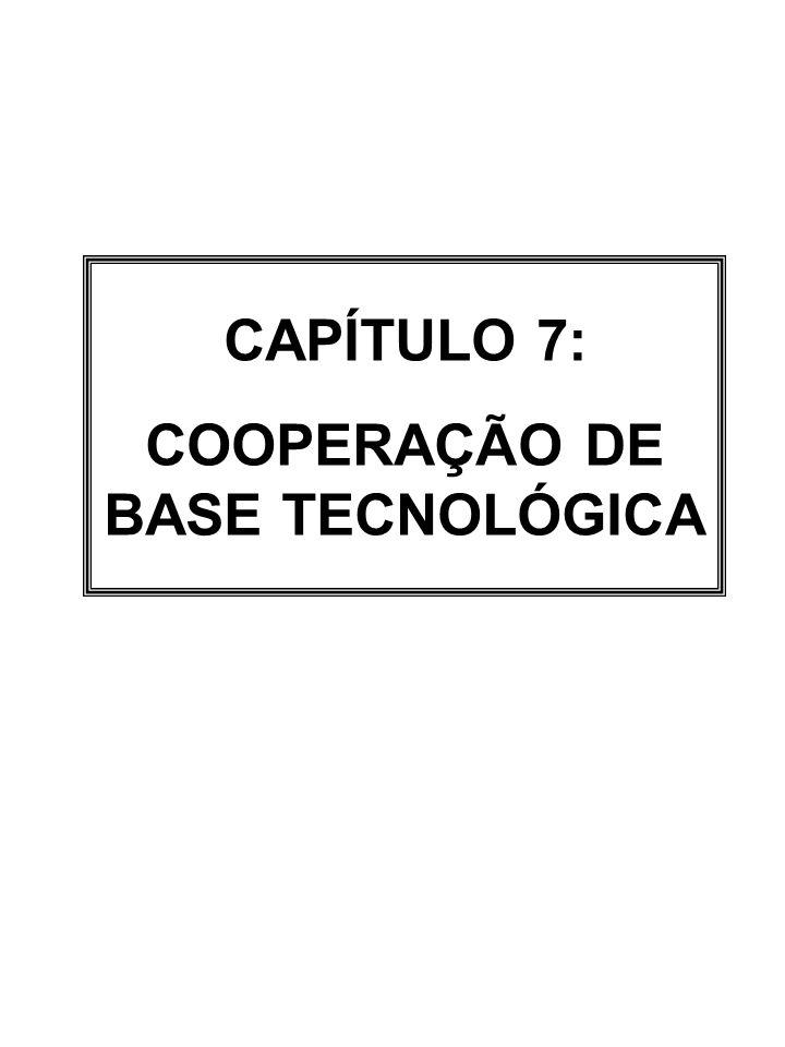 CAPÍTULO 7: COOPERAÇÃO DE BASE TECNOLÓGICA