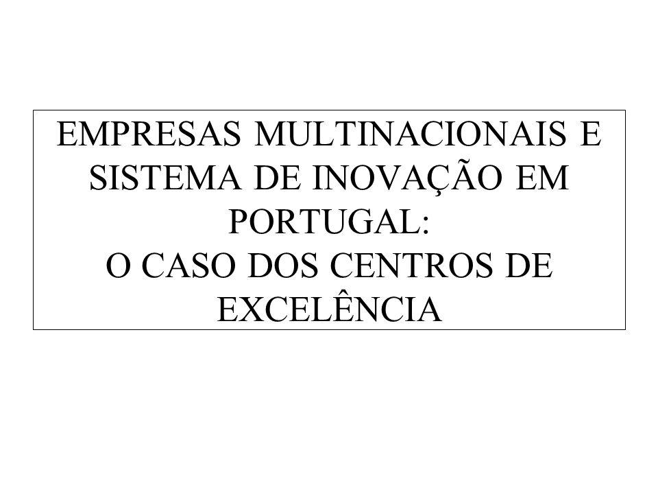 EMPRESAS MULTINACIONAIS E SISTEMA DE INOVAÇÃO EM PORTUGAL: O CASO DOS CENTROS DE EXCELÊNCIA