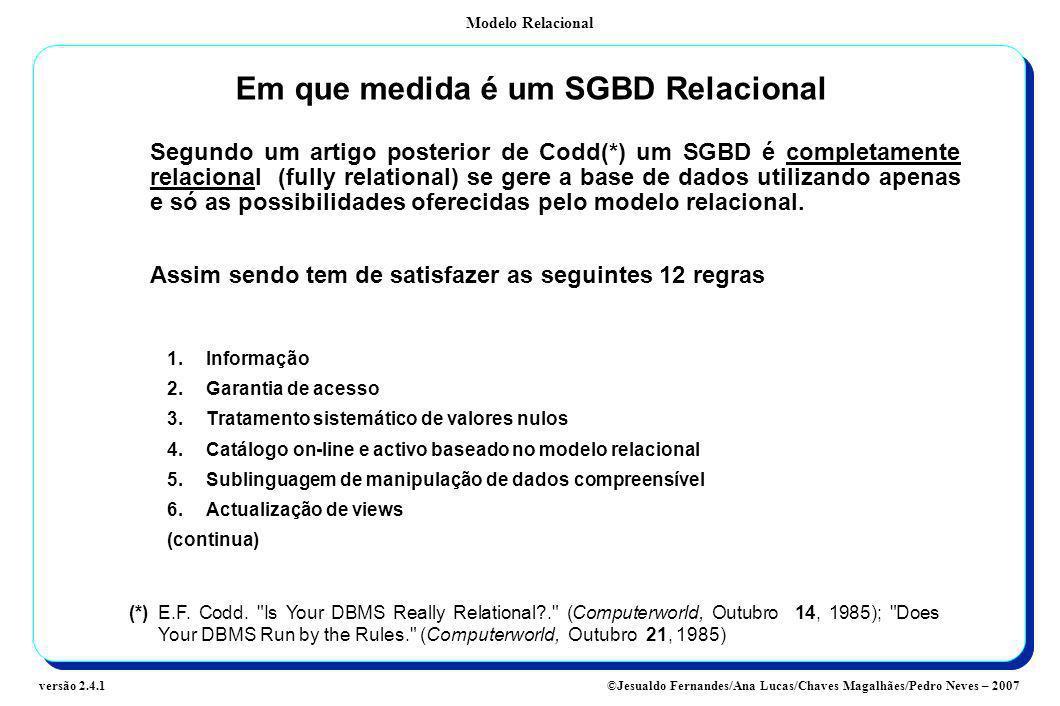 Modelo Relacional ©Jesualdo Fernandes/Ana Lucas/Chaves Magalhães/Pedro Neves – 2007versão 2.4.1 Em que medida é um SGBD Relacional Segundo um artigo p