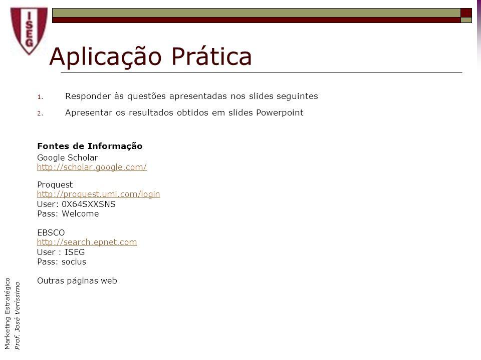 Marketing Estratégico Prof.José Veríssimo Aplicação Prática 1.