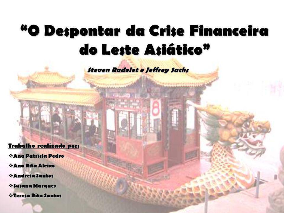 O Despontar da Crise Financeira do Leste Asiático Trabalho realizado por: Ana Patrícia Pedro Ana Patrícia Pedro Ana Rita Aleixo Ana Rita Aleixo Andrei