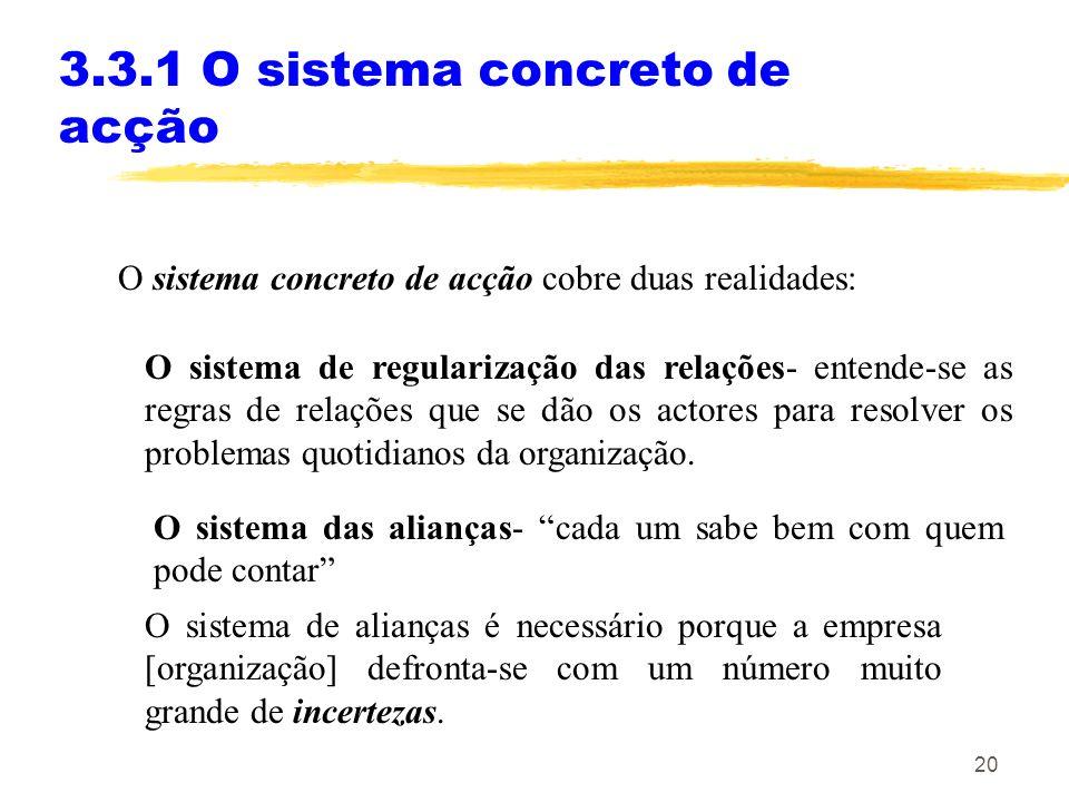 20 3.3.1 O sistema concreto de acção O sistema concreto de acção cobre duas realidades: O sistema de regularização das relações- entende-se as regras