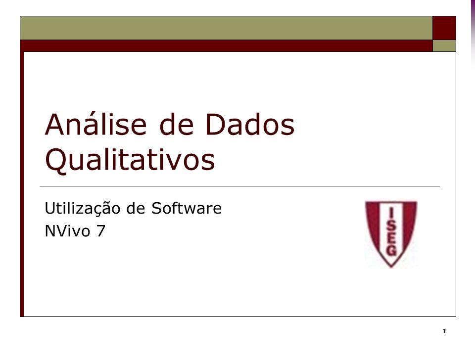 1 Análise de Dados Qualitativos Utilização de Software NVivo 7