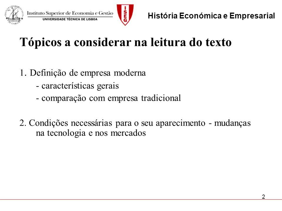 2 Tópicos a considerar na leitura do texto 1. Definição de empresa moderna - características gerais - comparação com empresa tradicional 2. Condições