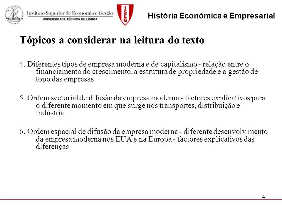 4 Tópicos a considerar na leitura do texto 4. Diferentes tipos de empresa moderna e de capitalismo - relação entre o financiamento do crescimento, a e