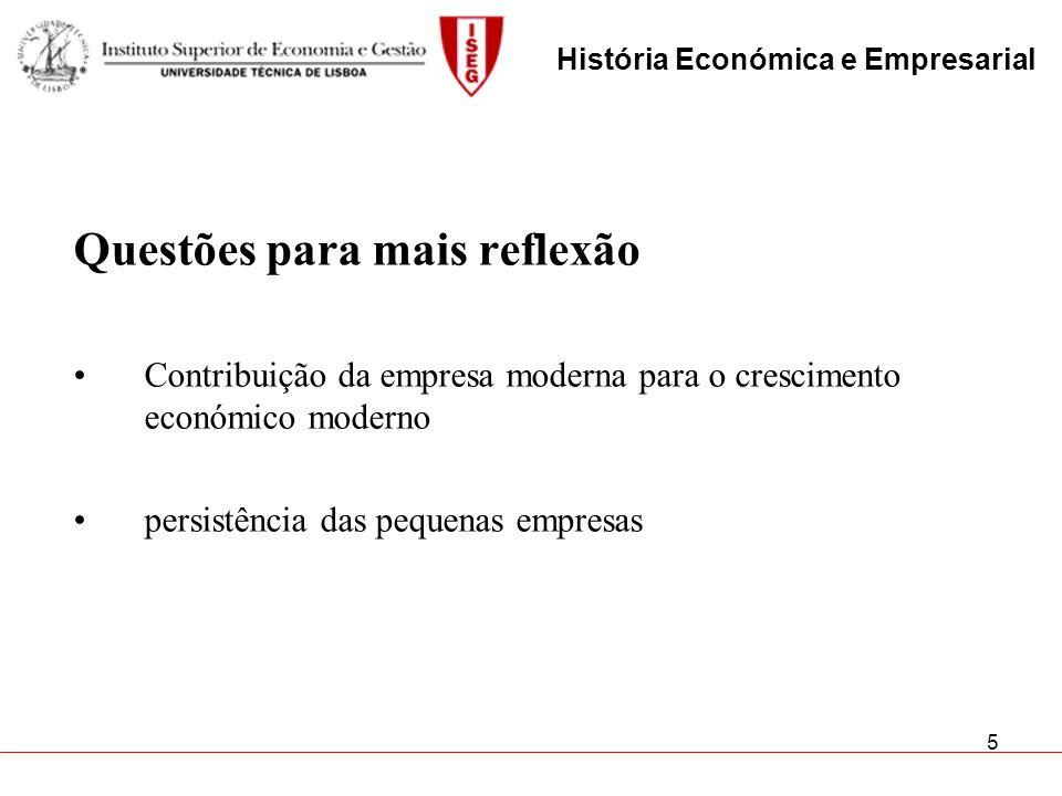 5 Questões para mais reflexão Contribuição da empresa moderna para o crescimento económico moderno persistência das pequenas empresas História Económi
