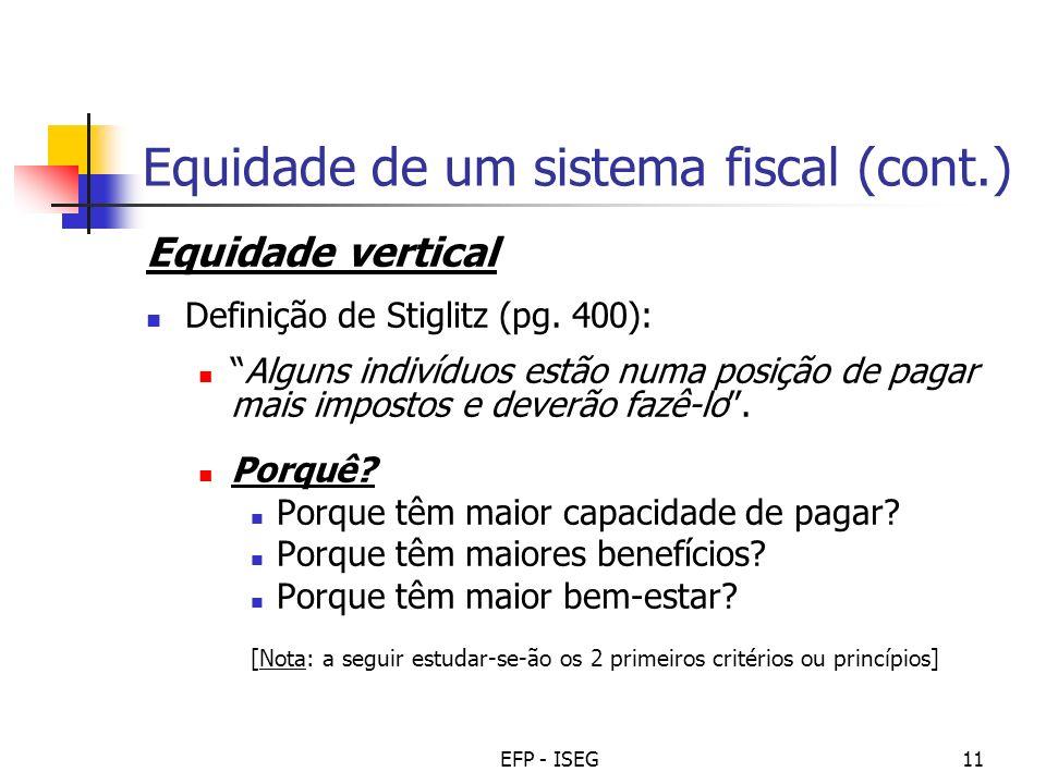 EFP - ISEG11 Equidade de um sistema fiscal (cont.) Equidade vertical Definição de Stiglitz (pg.