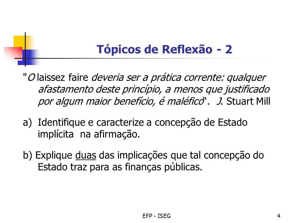EFP - ISEG5 Tópicos de Reflexão - 3 Clarifique: 1.