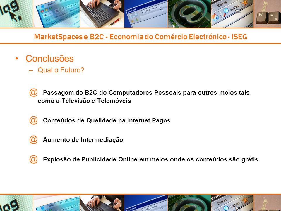 MarketSpaces e B2C - Economia do Comércio Electrónico - ISEG Conclusões –Qual o Futuro.