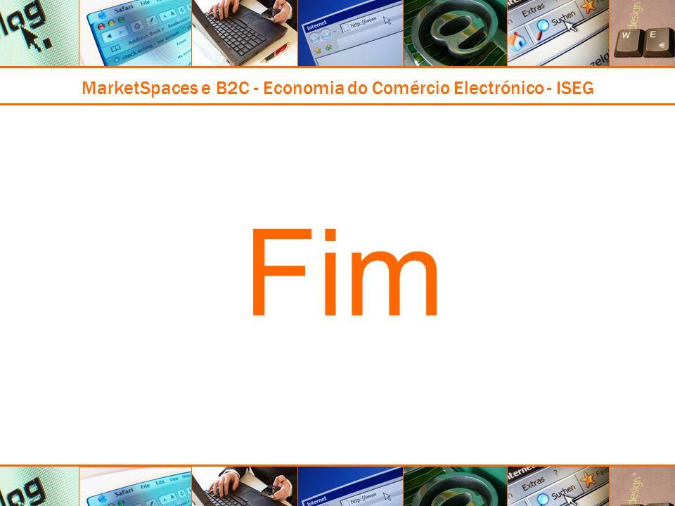MarketSpaces e B2C - Economia do Comércio Electrónico - ISEG Fim