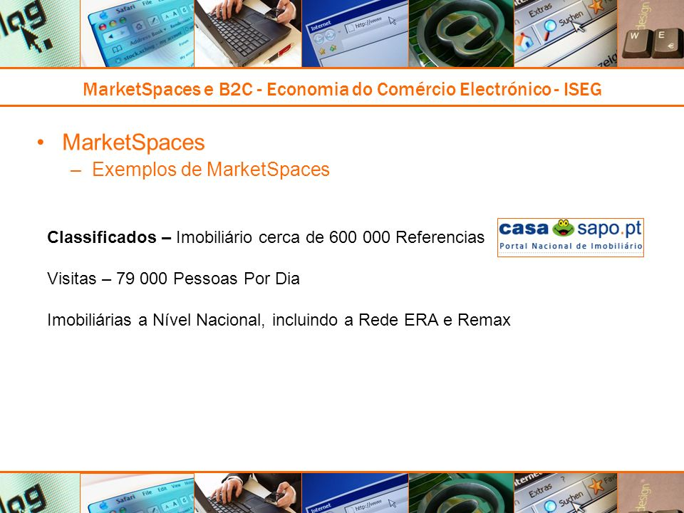 MarketSpaces e B2C - Economia do Comércio Electrónico - ISEG MarketSpaces –Exemplos de MarketSpaces Classificados – Imobiliário cerca de 600 000 Refer
