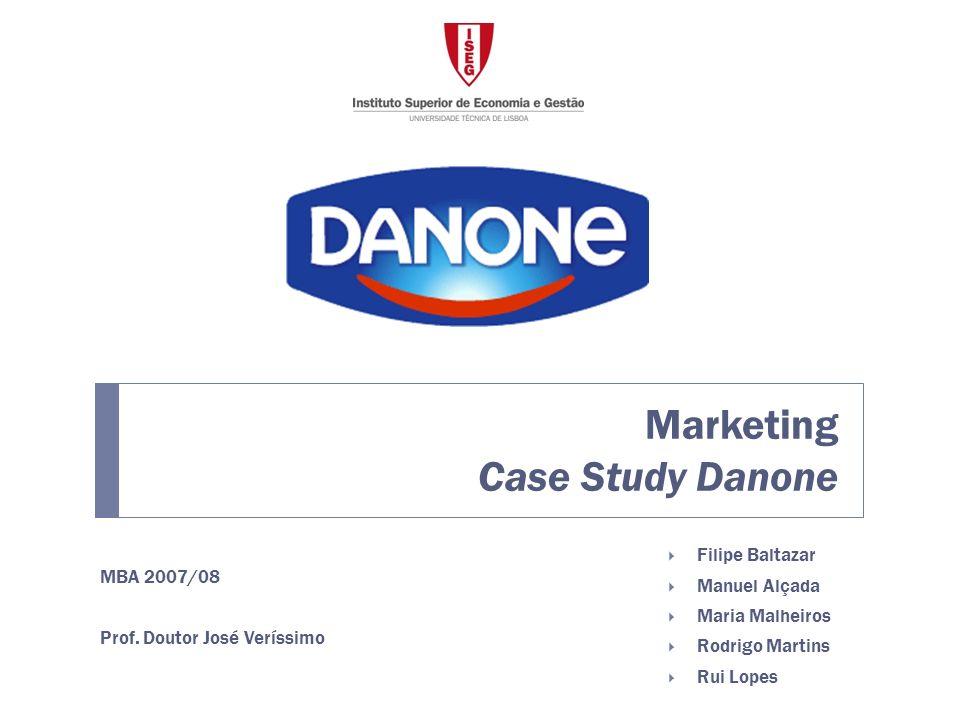 Marketing Case Study Danone Filipe Baltazar Manuel Alçada Maria Malheiros Rodrigo Martins Rui Lopes MBA 2007/08 Prof.