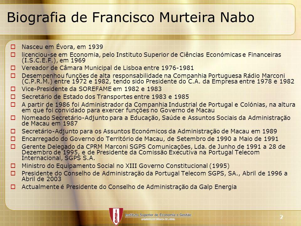 2 Biografia de Francisco Murteira Nabo Nasceu em Évora, em 1939 licenciou-se em Economia, pelo Instituto Superior de Ciências Económicas e Financeiras