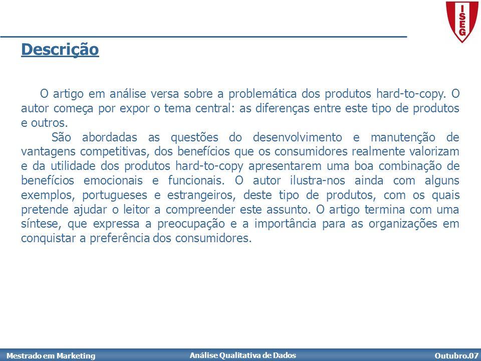 Análise Qualitativa de Dados Outubro.07Mestrado em Marketing Descrição O artigo em análise versa sobre a problemática dos produtos hard-to-copy.