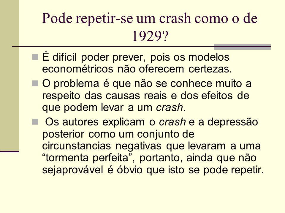 Pode repetir-se um crash como o de 1929? É difícil poder prever, pois os modelos econométricos não oferecem certezas. O problema é que não se conhece