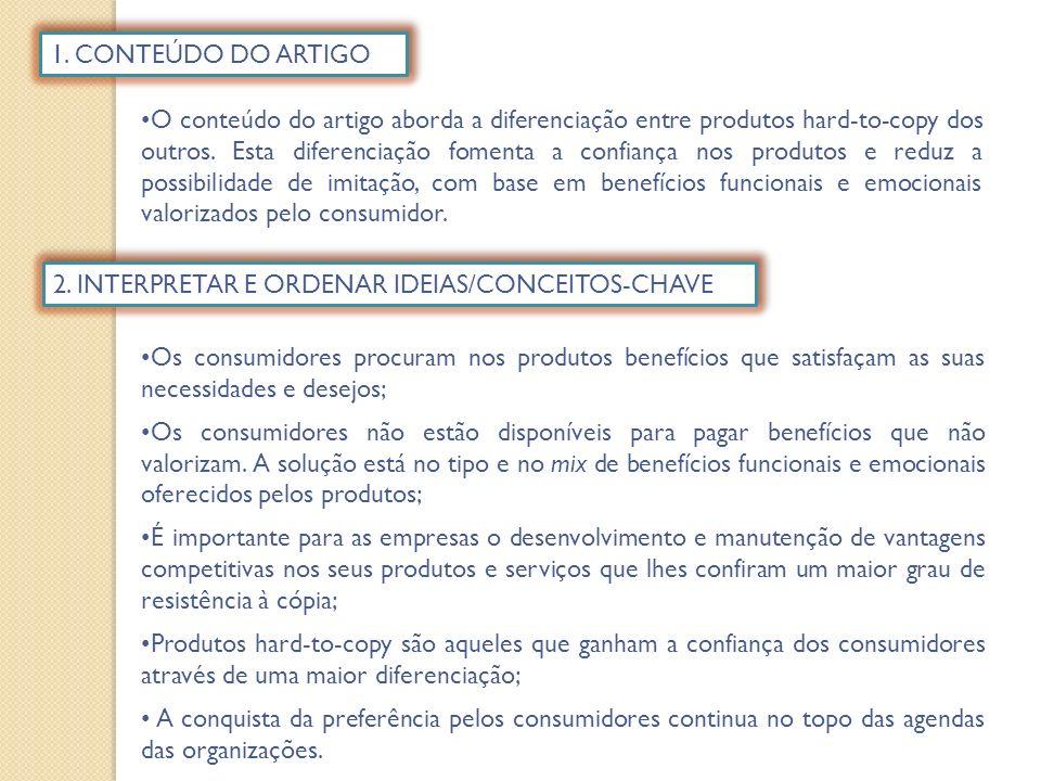 1. CONTEÚDO DO ARTIGO O conteúdo do artigo aborda a diferenciação entre produtos hard-to-copy dos outros. Esta diferenciação fomenta a confiança nos p