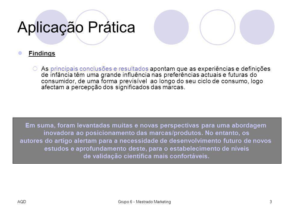 AQDGrupo 6 - Mestrado Marketing3 Aplicação Prática Findings As principais conclusões e resultados apontam que as experiências e definições de infância