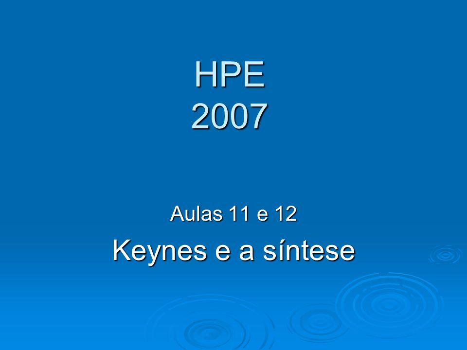 HPE 2007 Aulas 11 e 12 Keynes e a síntese