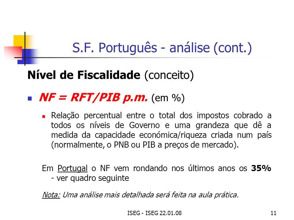 ISEG - ISEG 22.01.0811 S.F. Português - análise (cont.) Nível de Fiscalidade (conceito) NF = RFT/PIB p.m. (em %) Relação percentual entre o total dos