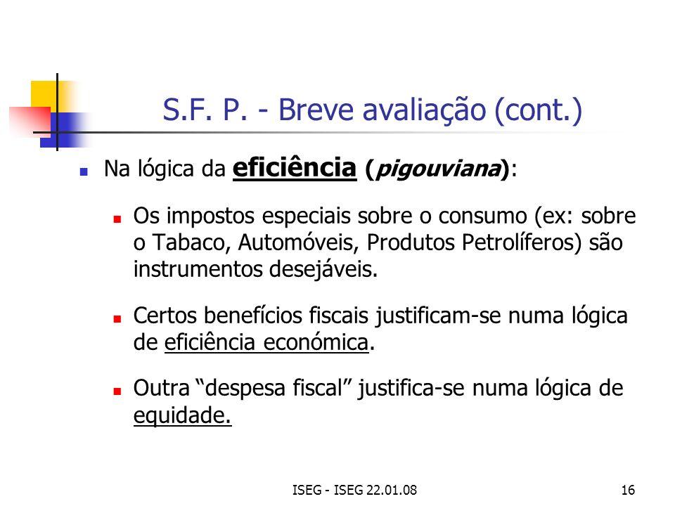 ISEG - ISEG 22.01.0816 Na lógica da eficiência (pigouviana): Os impostos especiais sobre o consumo (ex: sobre o Tabaco, Automóveis, Produtos Petrolífe
