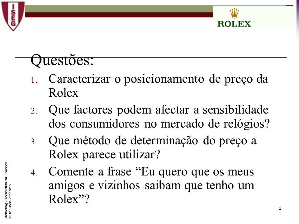 Marketing - Licenciatura em Finanças © Prof.José Veríssimo 2 Questões: 1.