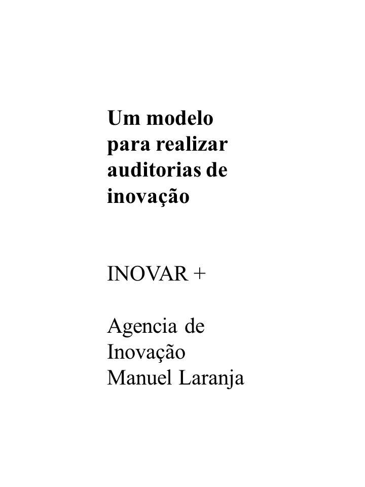 Um modelo para realizar auditorias de inovação INOVAR + Agencia de Inovação Manuel Laranja