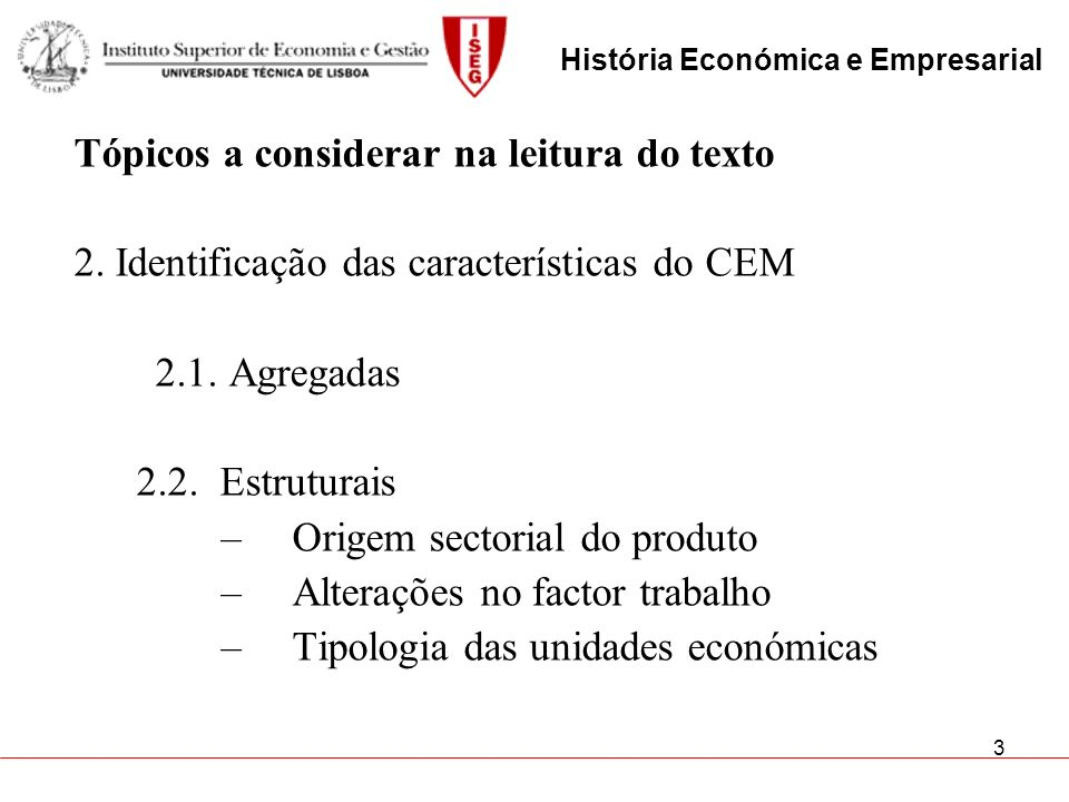 3 Tópicos a considerar na leitura do texto 2. Identificação das características do CEM 2.1. Agregadas 2.2. Estruturais –Origem sectorial do produto –A