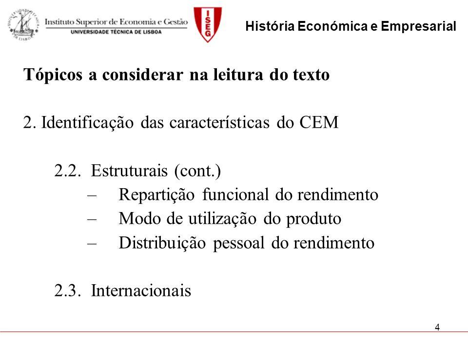 4 Tópicos a considerar na leitura do texto 2. Identificação das características do CEM 2.2. Estruturais (cont.) –Repartição funcional do rendimento –M