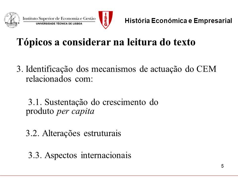 6 Tópicos a considerar na leitura do texto Questões para mais reflexão Difusão do CEM Ciclos económicos História Económica e Empresarial
