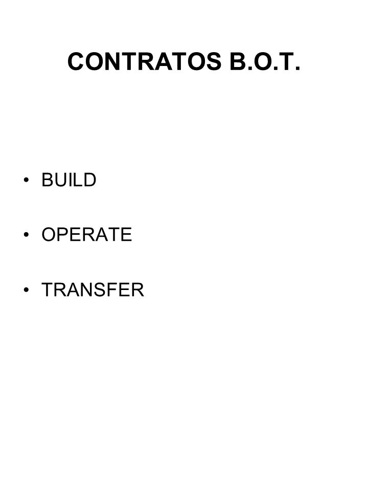 CONTRATOS B.O.T. BUILD OPERATE TRANSFER