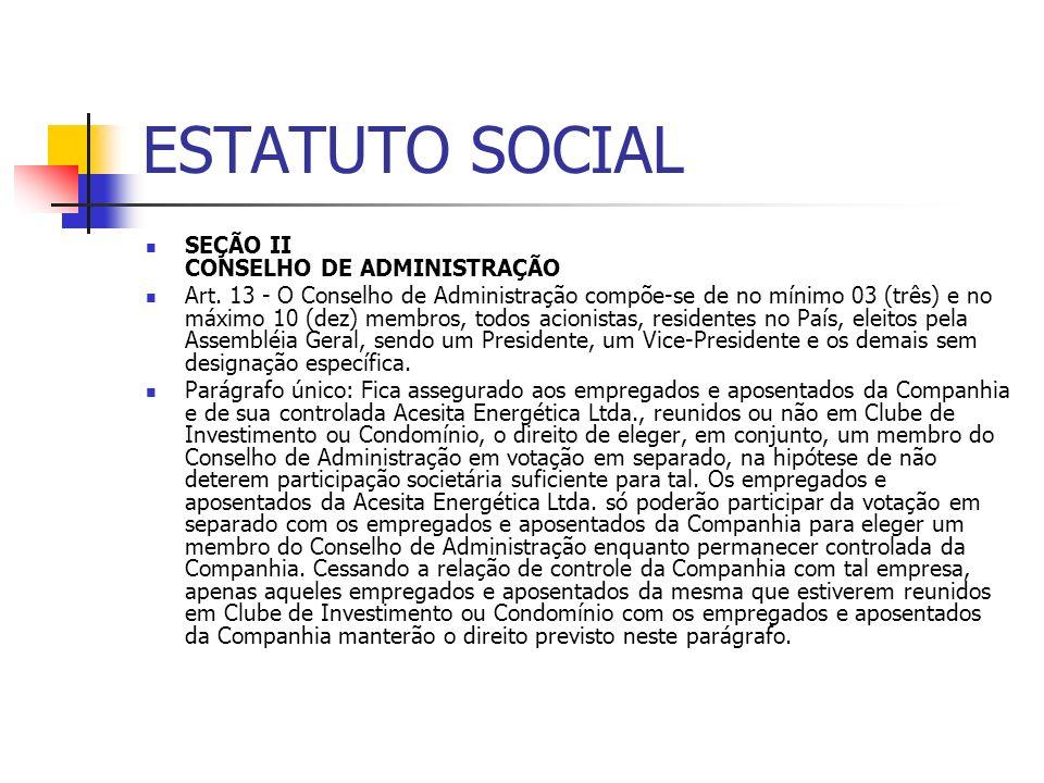 ESTATUTO SOCIAL SEÇÃO II CONSELHO DE ADMINISTRAÇÃO Art. 13 - O Conselho de Administração compõe-se de no mínimo 03 (três) e no máximo 10 (dez) membros
