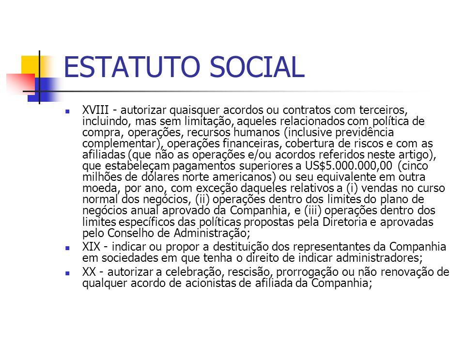 ESTATUTO SOCIAL XVIII - autorizar quaisquer acordos ou contratos com terceiros, incluindo, mas sem limitação, aqueles relacionados com política de com