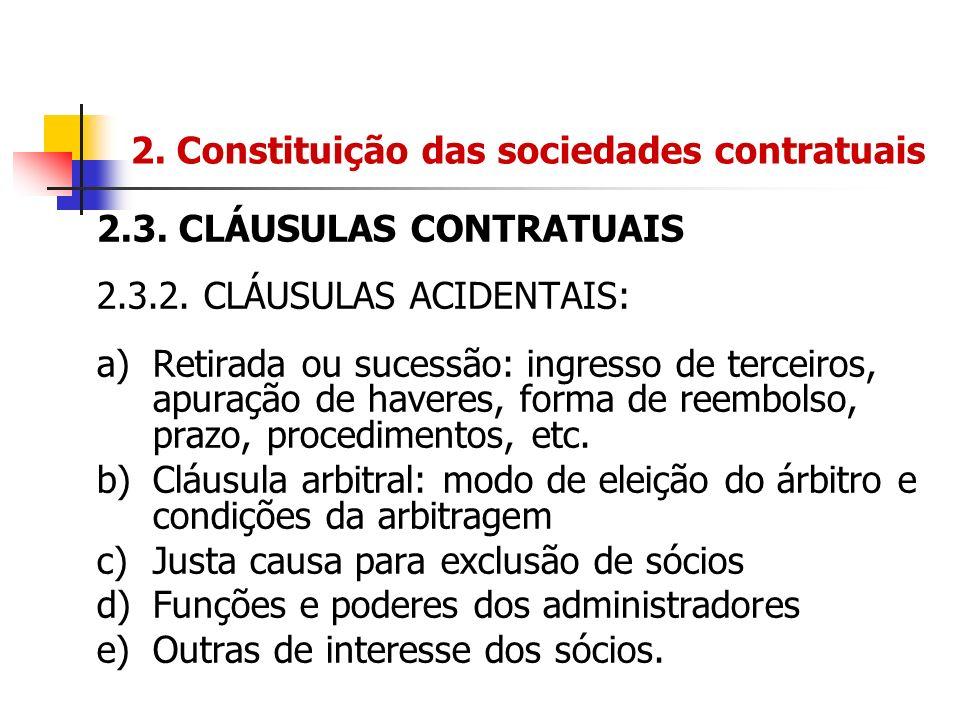 2. Constituição das sociedades contratuais 2.3. CLÁUSULAS CONTRATUAIS 2.3.2. CLÁUSULAS ACIDENTAIS: a)Retirada ou sucessão: ingresso de terceiros, apur