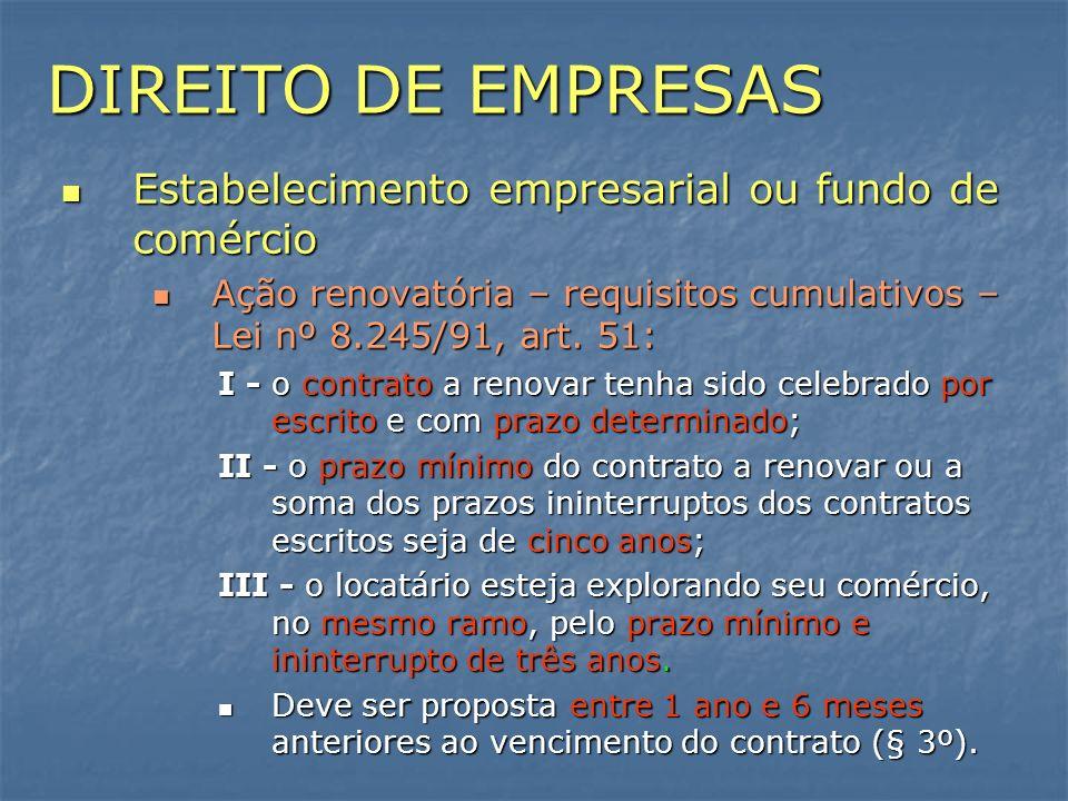 DIREITO DE EMPRESAS Estabelecimento empresarial ou fundo de comércio Estabelecimento empresarial ou fundo de comércio Ação renovatória – requisitos cu