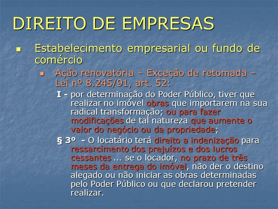 DIREITO DE EMPRESAS Estabelecimento empresarial ou fundo de comércio Estabelecimento empresarial ou fundo de comércio Ação renovatória – Exceção de re