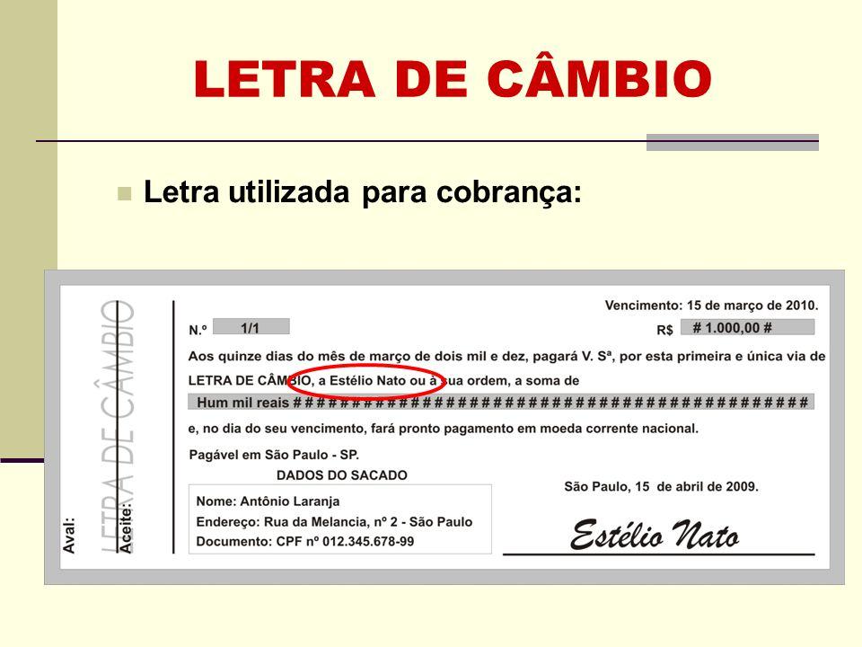 LETRA DE CÂMBIO REQUISITOS (LI) Sacador -Garante do aceite e do pagamento.