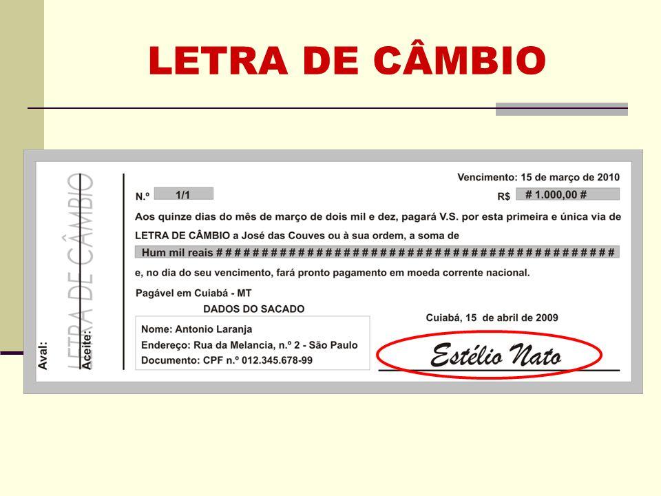 REQUISITOS (LU) Não é letra de câmbio o título que tenha sido emitido com cláusula condicional.