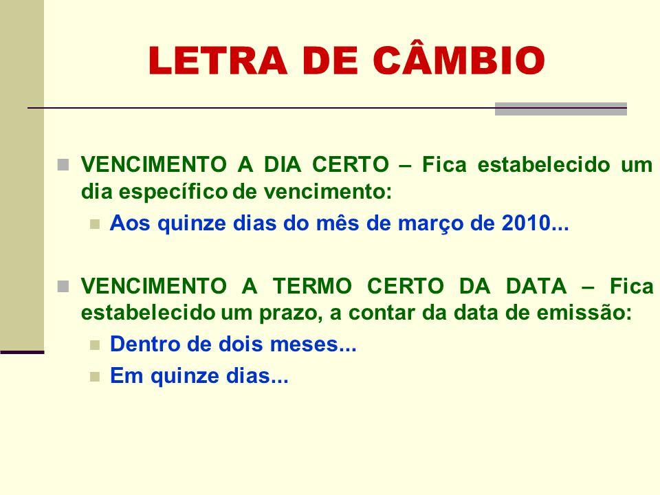 VENCIMENTO A DIA CERTO – Fica estabelecido um dia específico de vencimento: Aos quinze dias do mês de março de 2010... VENCIMENTO A TERMO CERTO DA DAT