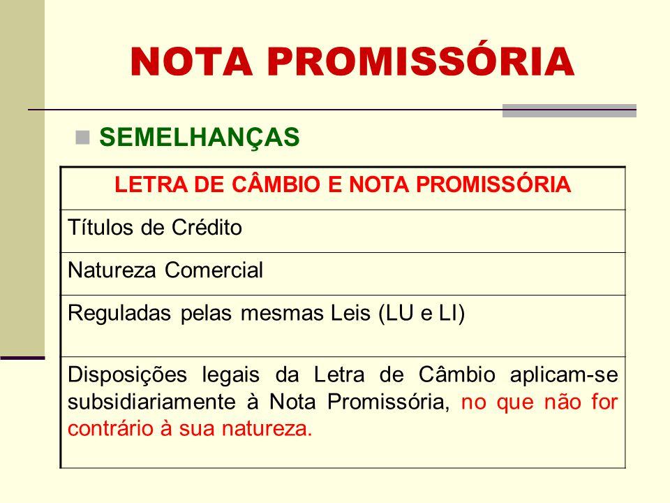 NOTA PROMISSÓRIA PRESCRIÇÃO - PORTADOR x ENDOSSANTE Obs.: o ato de emissão da nota promissória não é saque; portanto, não existe a figura do sacador.