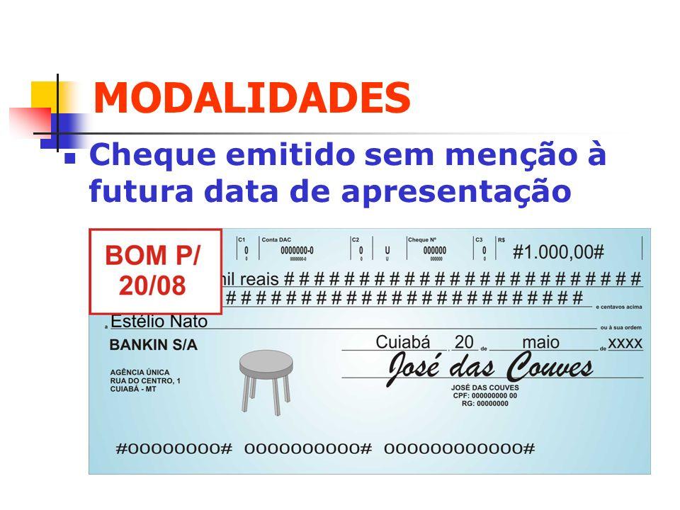 MODALIDADES Cheque emitido sem menção à futura data de apresentação