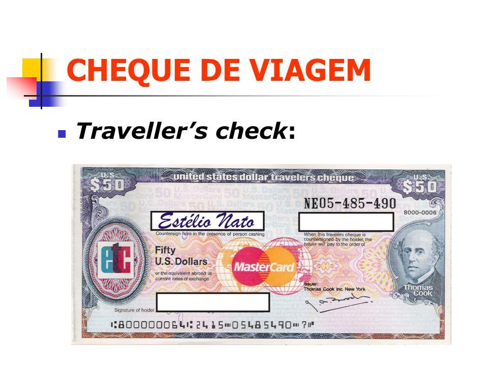 CHEQUE DE VIAGEM Travellers check: