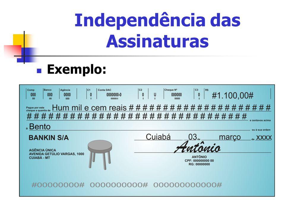 Independência das Assinaturas Exemplo: