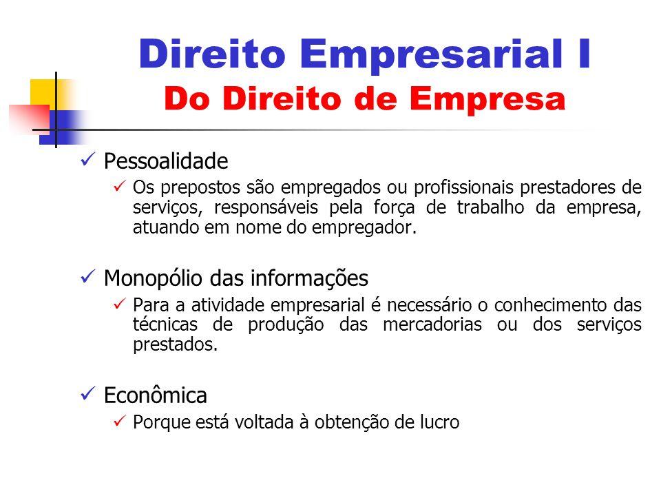 Pessoalidade Os prepostos são empregados ou profissionais prestadores de serviços, responsáveis pela força de trabalho da empresa, atuando em nome do