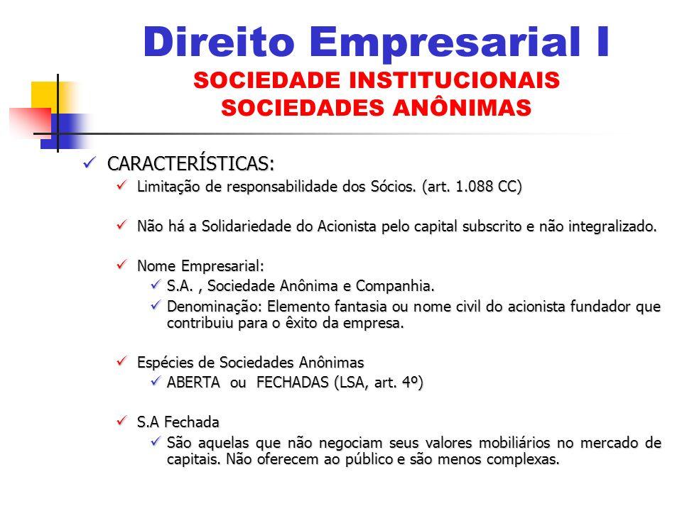 CARACTERÍSTICAS: CARACTERÍSTICAS: Limitação de responsabilidade dos Sócios. (art. 1.088 CC) Limitação de responsabilidade dos Sócios. (art. 1.088 CC)