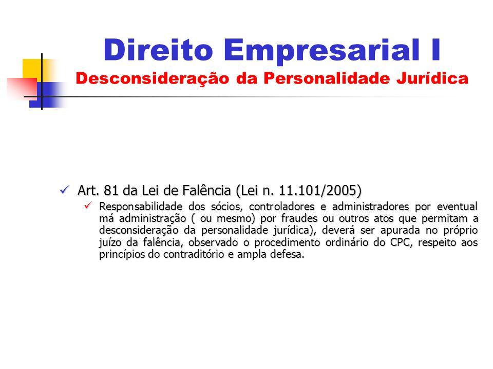 Art. 81 da Lei de Falência (Lei n. 11.101/2005) Art. 81 da Lei de Falência (Lei n. 11.101/2005) Responsabilidade dos sócios, controladores e administr